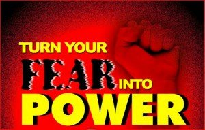 Turn Fear Into Power 300x191 Encouragement For Success From Stephen Pierce